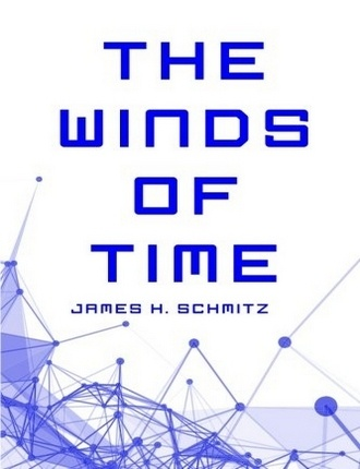 The Winds of Time by James H. Schmitz