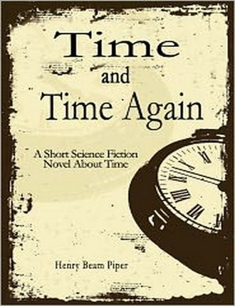 Time and Time Again by Henry Beam Piper