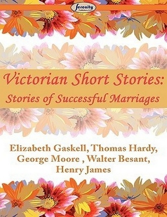 Victorian Short Stories: Stories of Successful Marriages by Various authors