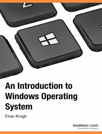 An Introduction to Windows Operating System by Einar Krogh