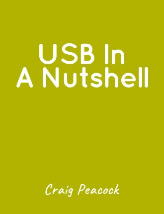 USB in a NutShell by Craig Peacock
