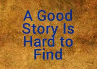 A Good Story is Hard to Find