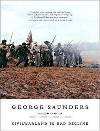 CivilWarLand in Bad Decline (192 pages) by George Saunders