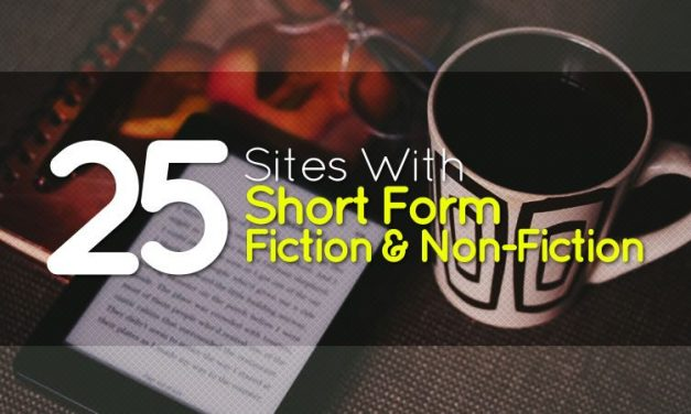 25 Wonderful Sites With Short Form Fiction & Non-Fiction