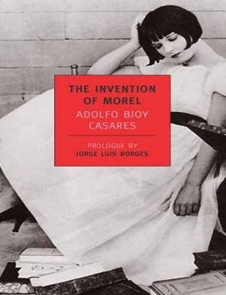 The Invention of Morel (103 pages) by Adolfo Bioy Casares