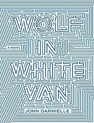 Wolf In White Van (224 pages) by John Darniell