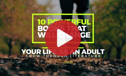 10 Powerful Books That Will Change Your Life As An Adult – Grow Through Literature