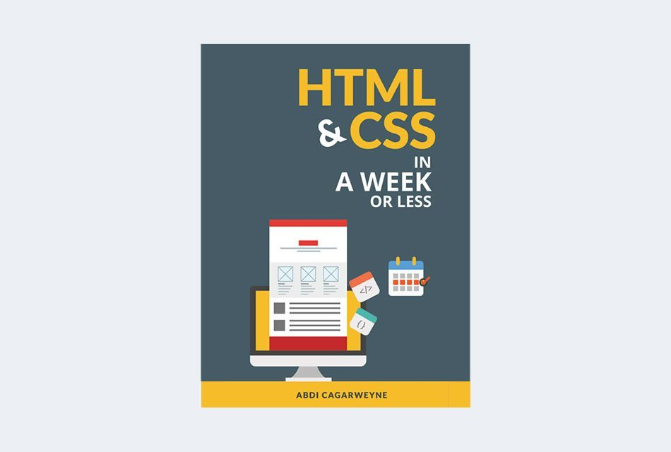 HTML and CSS In A Week …Or Less