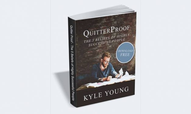 QuitterProof – The 5 Beliefs of Highly Successful People