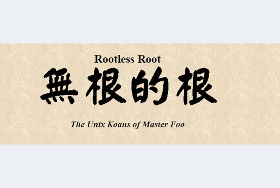 Rootless Root: The Unix Koans of Master Foo