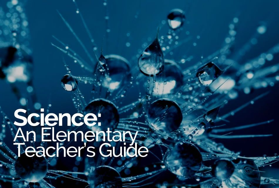 Science: An Elementary Teacher's Guide