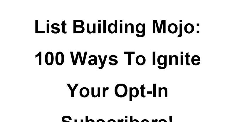 List Building Mojo: 100 Ways to Ignite Your Opt-In Subscribers! by CMGMarketing