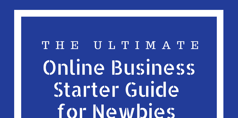 The Ultimate Online Business Starter Guide for Newbies by EverGreenOnlineInco