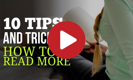 10 Tips and Tricks How To Read More – Reach Your Reading Target and Read Even More