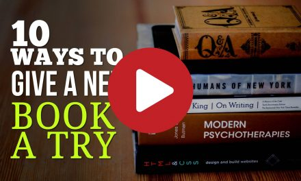 10 Ways to Give A New Book A Try – Keep on Reading and Have Fun!