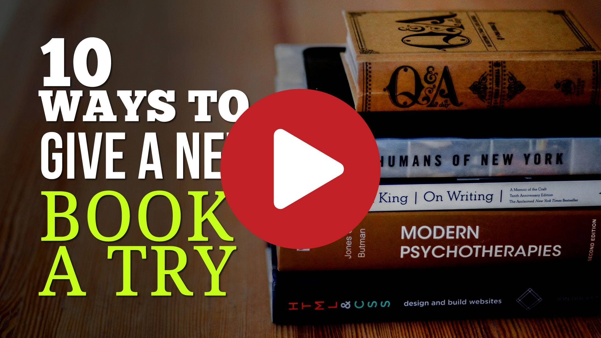 10 Ways to Give A New Book A Try