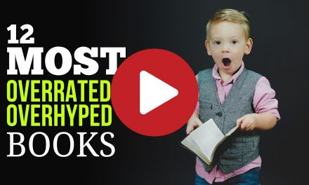12 Most Overrated & Overhyped Books That You Just Have to Read Yourself to Know