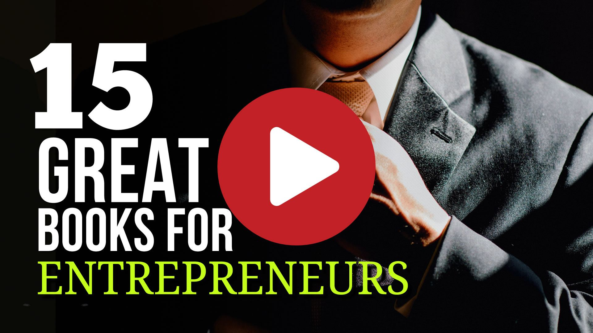 15 Great Books for Entrepreneurs on Launching and Running a Business