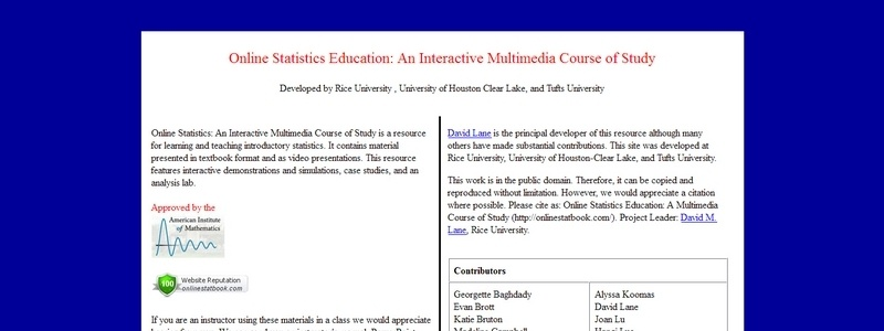 Online Statistics Education: An Interactive Multimedia Course of Study by Rice University , University of Houston Clear Lake, and Tufts University