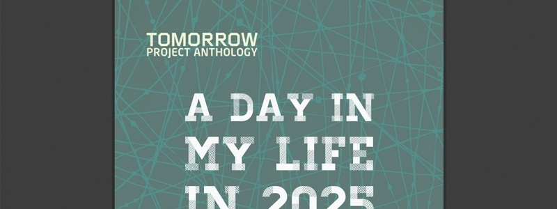 Tomorrow Project Anthology: A Day in My Life in 2025 by various authors