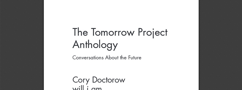 Tomorrow Project Anthology: Conversations About the Future by various authors