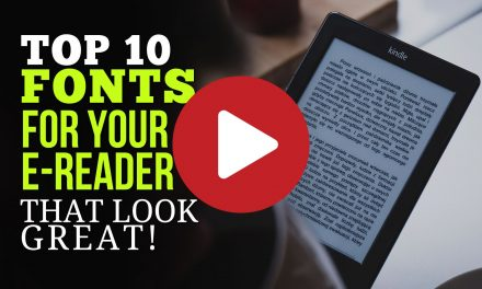 Top 10 Fonts for Your e-Reader That Look Great For Your Reading Pleasure