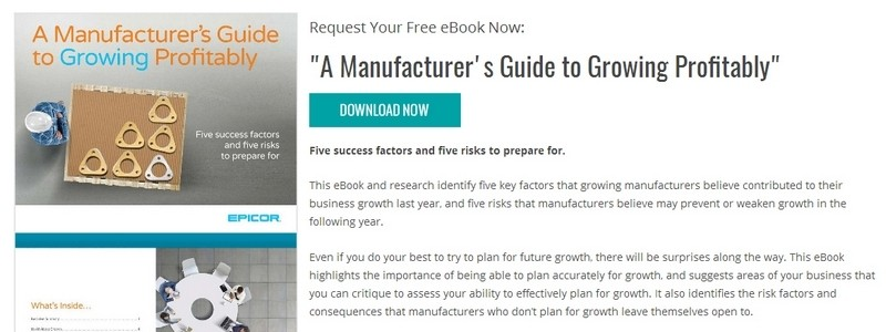 A Manufacturer's Guide to Growing Profitably by Epicor Software Corporation