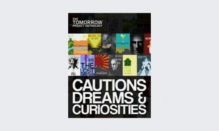 Tomorrow Project Anthology: Cautions, Dreams & Curiosities