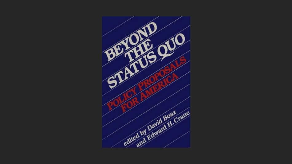 Beyond the Status Quo: Policy Proposals for America