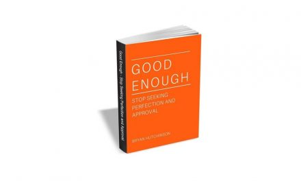 Good Enough – Stop Seeking Perfection and Approval