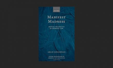 Manifest Madness: Mental Incapacity in the Criminal Law