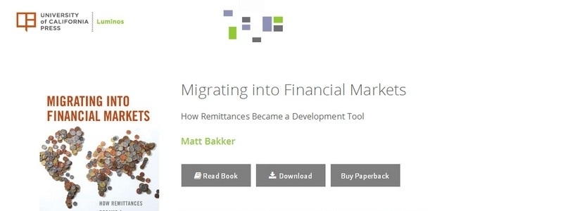 Migrating into Financial Markets: How Remittances Became a Development Tool by Matt Bakker