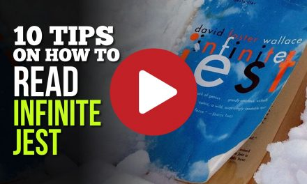 (Video) 10 Tips on How to Read INFINITE JEST by David Foster Wallace