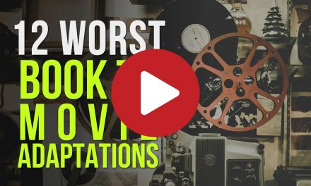 (Video) 12 Worst Book to Movie Adaptations You Want to Avoid Before Reading the Book