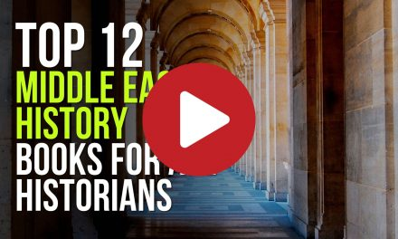 (Video) Top 12 Middle East History Books for All Historians – Part #1
