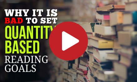 (Video) Why it is BAD to set Quantity Based Reading Goals and How You Should Approach Reading