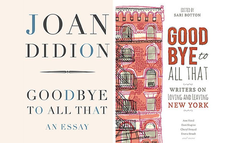 Goodbye to All That by Joan Didion