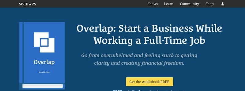 Overlap: Start a Business While Working a Full-Time Job by Sean McCabe