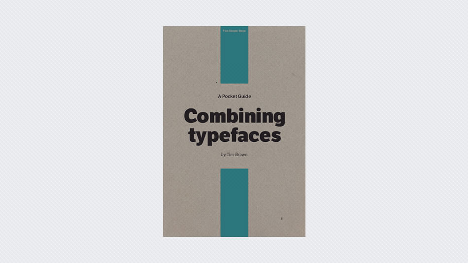 Combining Typefaces: Free guide to great typography