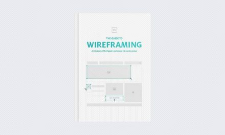 The Guide to Wireframing: For Designers, PMs, Engineers and Anyone Who Touches Product