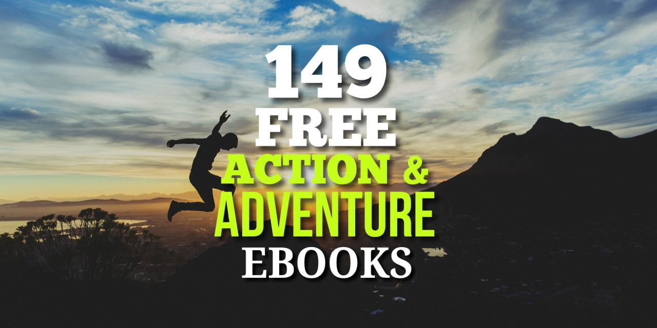 149 Free Action & Adventure Ebooks by Various Authors
