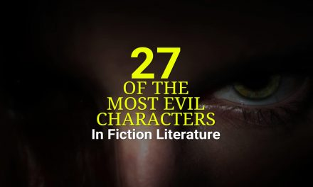 27 Of The Most Evil Character In Fiction Literature