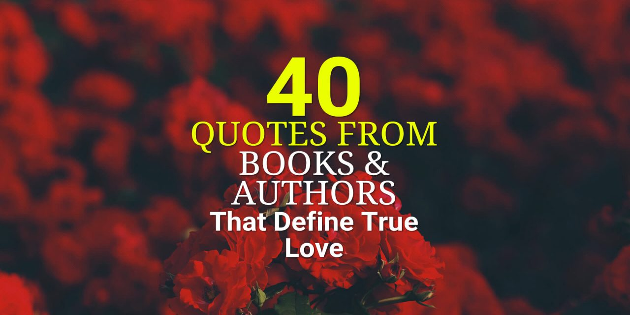 40 Quotes from Books and Authors That Define True Love