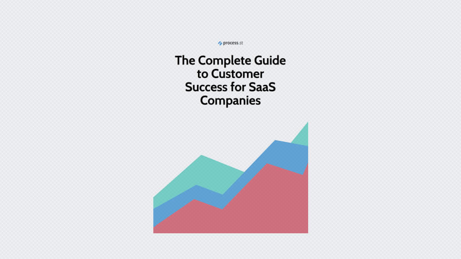 Complete Guide to Customer Success for SaaS Companies