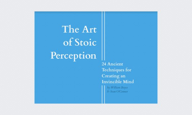 The Art of Stoic Perception: 24 Ancient Techniques for Creating an Invincible Mind