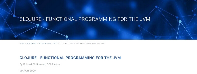 Clojure - Functional Programming For The Jvm by R. Mark Volkmann, OCI Partner