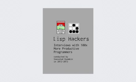 Lisp Hackers: Interviews with 100x More Productive Programmers