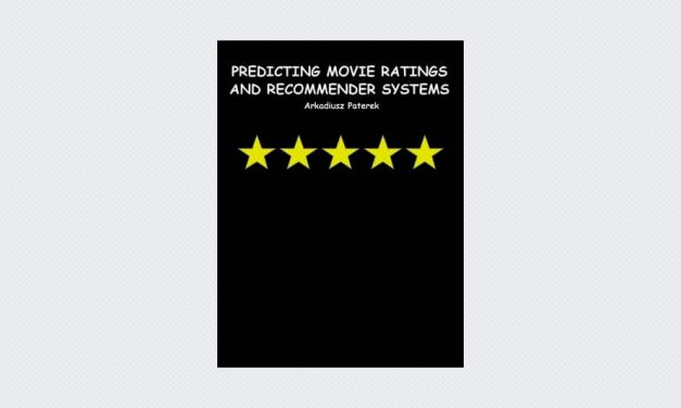 Predicting Movie Ratings And Recommender Systems – A Monograph