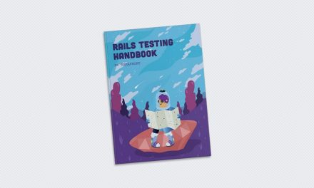 Rails Testing Handbook: A Free Ebook to Help You Build Better Apps