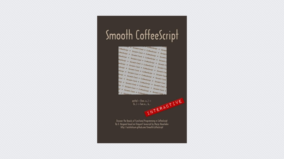 Smooth CoffeeScript: Discover the Beauty of Functional Programming in CoffeeScript
